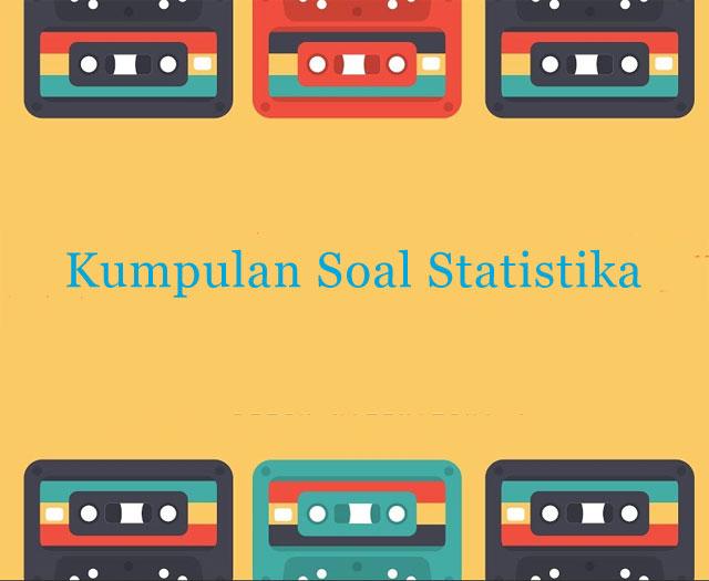 Kumpulan Soal Statistika