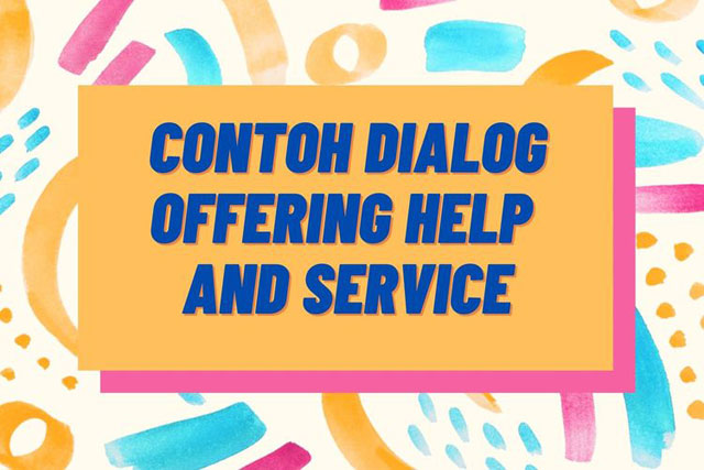 Contoh Dialog Offering Help and Services
