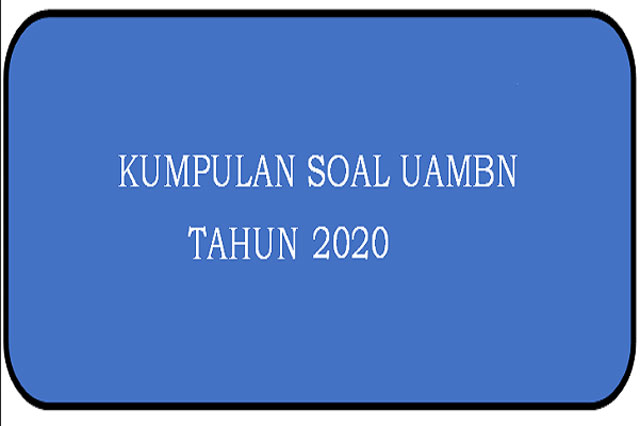 Kumpulan Soal & Jawaban UAMBN 2020