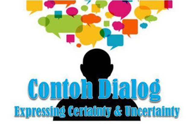 Dialog Singkat Expressing Certainty and Uncertainty