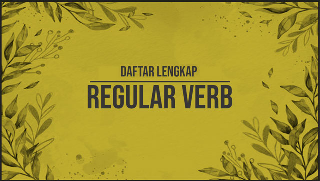 Daftar Lengkap Regular Verbs dan Artinya