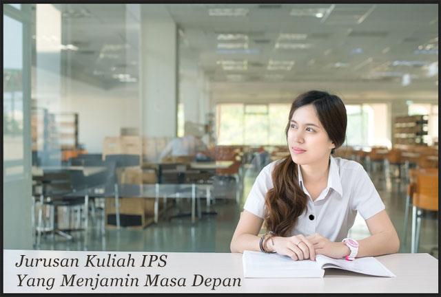 Jurusan Kuliah IPS Yang Menjamin Masa Depan