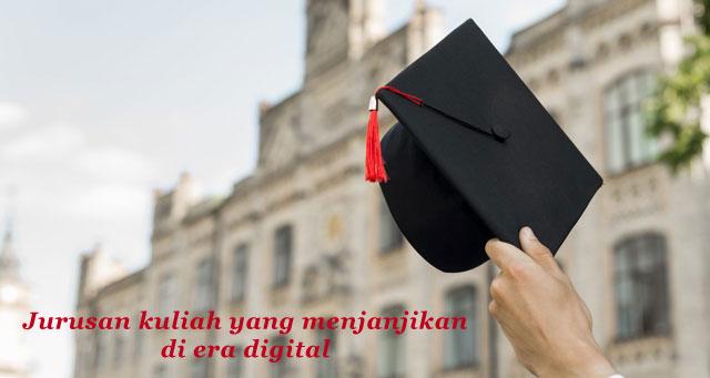 Jurusan kuliah yang menjanjikan di era digital